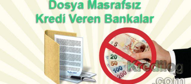 Dosya Masrafsız Kredi Veren Bankalar