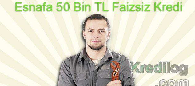 Esnafa 50 Bin TL Faizsiz Kredi