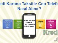 Kredi Kartına Taksitle Cep Telefonu Nasıl Alınır?
