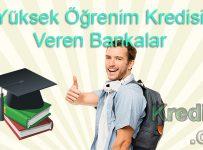 Yüksek Öğrenim Kredisi Veren Bankalar