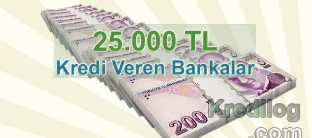 25.000 TL Kredi Veren Bankalar