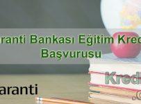 Garanti Bankası Eğitim Kredisi Başvurusu