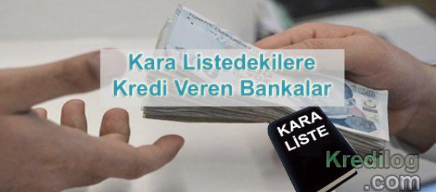 Kara Listedekilere Kredi Veren Bankalar