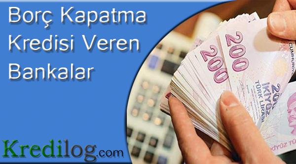 borc kapatma kredisi veren bankalar