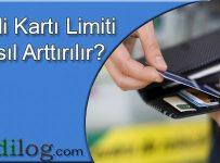 kredi kartı limiti nasıl arttırılır