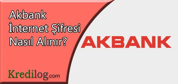 Akbank internet şifresi nasıl alınır?