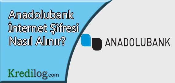 Anadolubank İnternet Şifresi Nasıl Alınır?