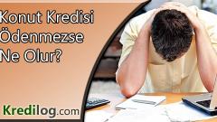 Konut Kredisi Ödenmezse Ne Olur?