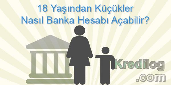 18 Yaşından Küçükler Nasıl Banka Hesabı Açabilir?