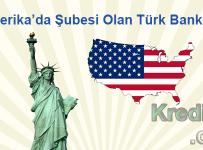 Amerika'da Şubesi Olan Türk Bankaları