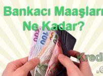 Bankacı Maaşları Ne Kadar?