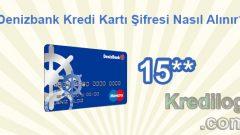 Denizbank(Bonus) Kredi Kartı Şifresi Nasıl Alınır