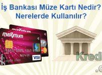 İş Bankası Müze Kartı Nedir? Nerelerde Kullanılır?