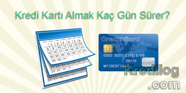 Kredi Kartı Almak Kaç Gün Sürer?