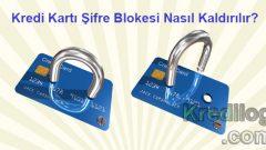 Kredi Kartı Şifre Blokesi Nasıl Kaldırılır?