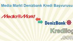 Media Markt Denizbank Kredi Başvurusu 2018