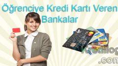 Öğrenciye Kredi Kartı Veren Bankalar 2018