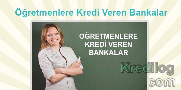 Öğretmenlere Kredi Veren Bankalar