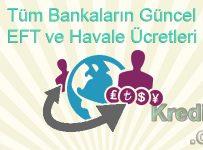 Tüm Bankaların Güncel EFT ve Havale Ücretleri