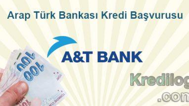 Arap Türk Bankası Kredi Başvurusu 2018