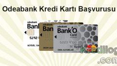 Odeabank Kredi Kartı Başvurusu 2018