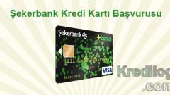 Şekerbank Kredi Kartı Başvurusu 2018