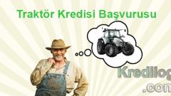 Traktör Kredisi Başvurusu 2018