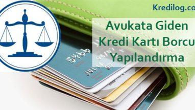Avukata Giden Kredi Kartı Borcu Yapılandırma 2018