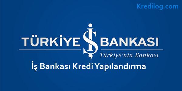 iş bankası kredi yapılandırma