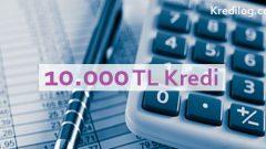 10.000 TL Kredi Veren Bankalar 2018