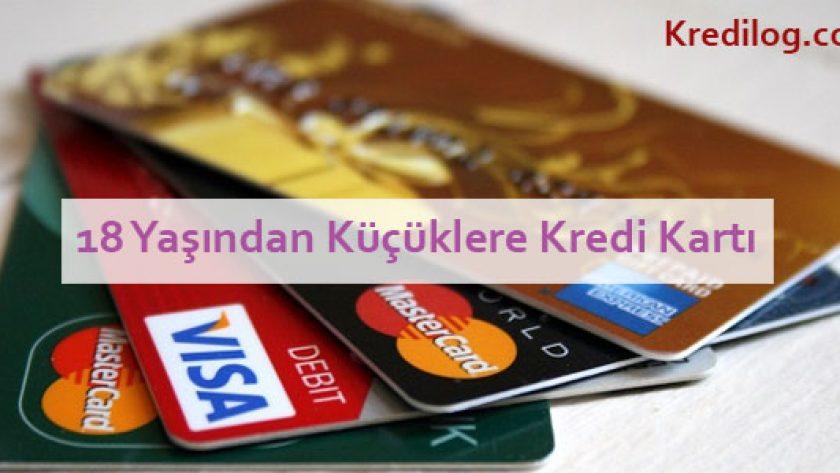 18 Yaşından Küçüklere Kredi Kartı Veren Bankalar 2018