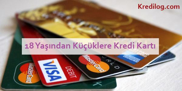 18 yaşından küçüklere kredi kartı