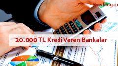 20.000 TL Kredi Veren Bankalar 2018