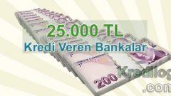 25.000 TL Kredi Veren Bankalar 2018