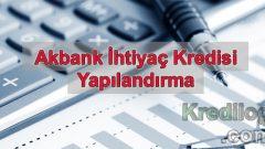 Akbank İhtiyaç Kredisi Yapılandırma 2018
