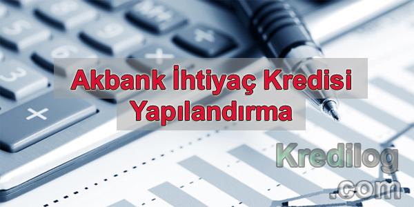 Akbank İhtiyaç Kredisi Yapılandırma