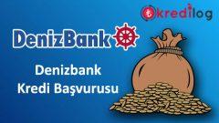 Denizbank Kredi Başvurusu 2019 – Güncel Faiz Oranları