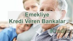 Emekliye Kredi Veren Bankalar 2019