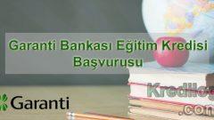 Garanti Bankası Eğitim Kredisi Başvurusu 2018