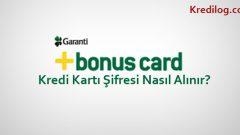 Garanti Bankası(Bonus) Kredi Kartı Şifresi Nasıl Alınır?