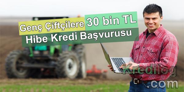 Genç Çiftçilere 30 bin TL Hibe Kredi Başvurusu