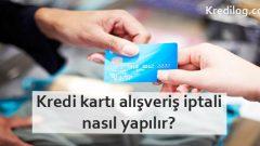 Kredi kartı alışveriş iptali nasıl yapılır?