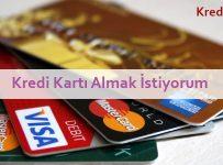 kredi kartı almak istiyorum