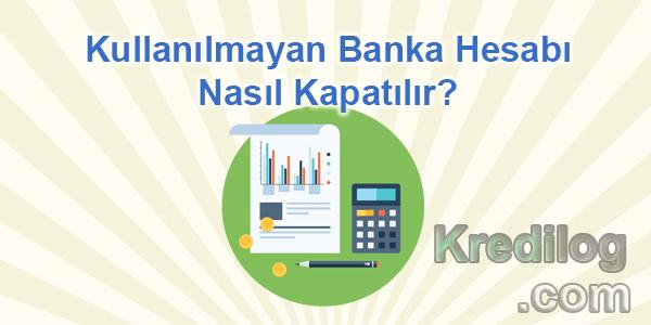Kullanılmayan Banka Hesabı Nasıl Kapatılır?