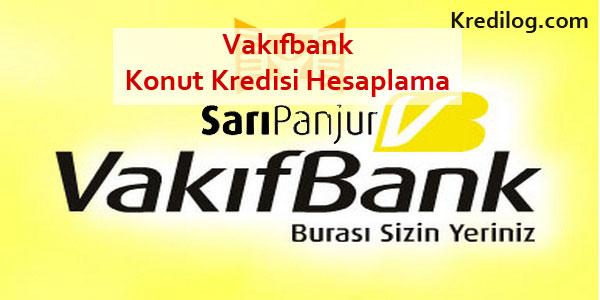 Vakıfbank Konut Kredisi Hesaplaması