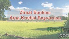 Ziraat Bankası Arsa Kredisi Başvurusu 2018