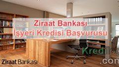 Ziraat Bankası İşyeri Kredisi Başvurusu 2018