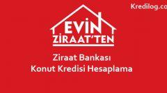 Ziraat Bankası Konut Kredisi Hesaplama 2018