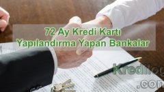 72 Ay Kredi Kartı Yapılandırma Yapan Bankalar 2018