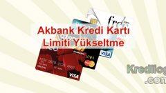 Akbank Kredi Kartı Limiti Yükseltme 2018